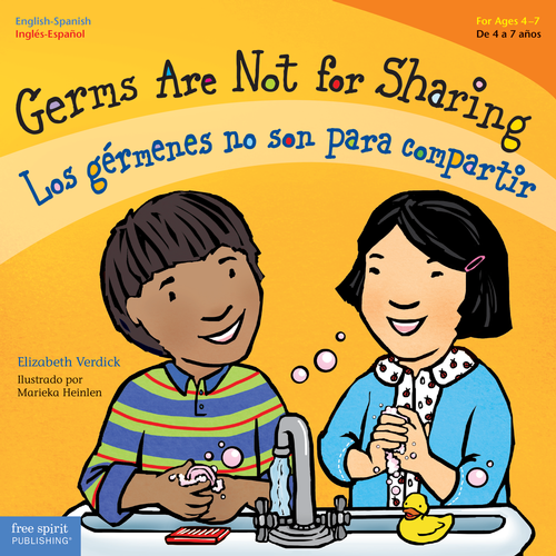 Germs Are Not for Sharing (for ages 4-7) Los gérmenes no son para compartir