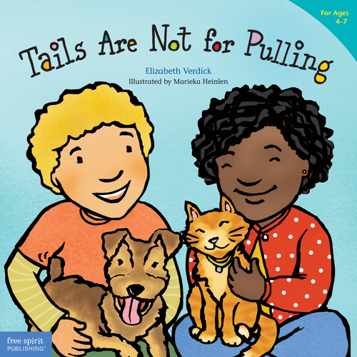 Tails Are Not for Pulling (for ages 4-7)
