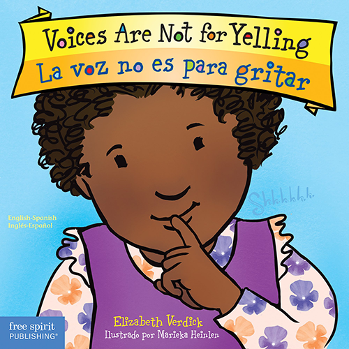 Voices Are Not for Yelling (board book) La voz no es para gritar