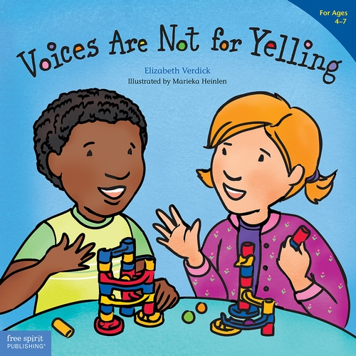 Voices Are Not for Yelling (for ages 4-7)