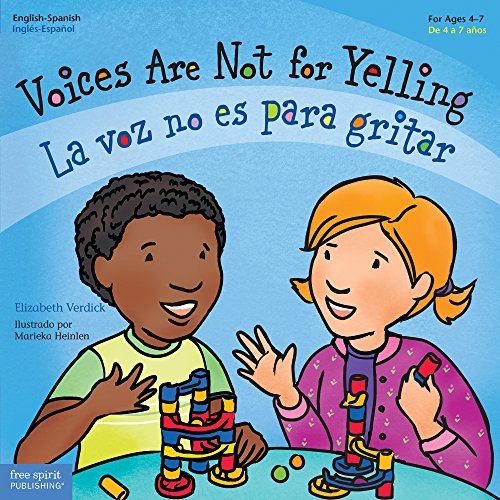 Voices Are Not for Yelling (for ages 4-7) La voz no es para gritar