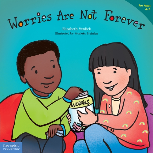 Worries Are Not Forever (for ages 4-7)
