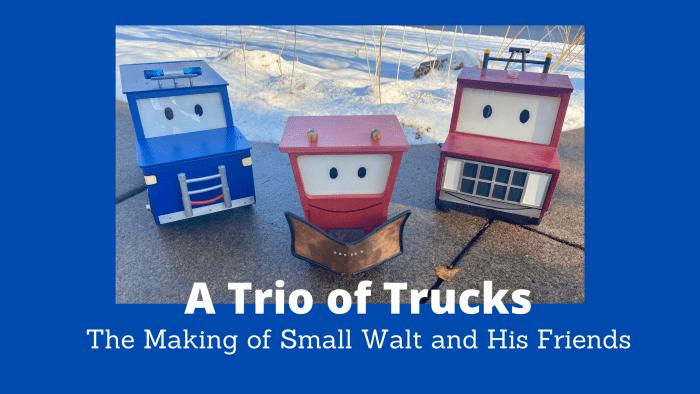 The Small Walt Trucks
