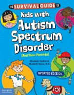 The Survival Guide for Kids with Autism Spectrum Disorder (and their parents) revised edition