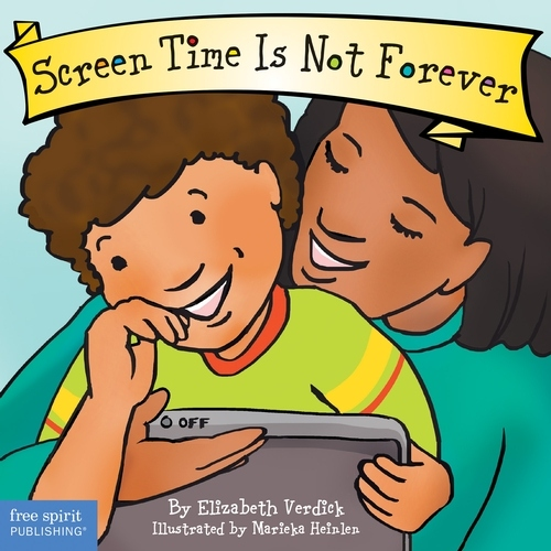Screen Time Is Not Forever (board book)