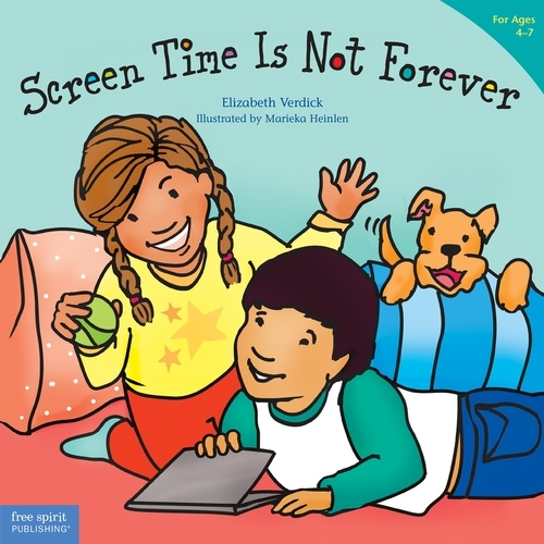 Screen Time Is Not Forever (for ages 4-7)